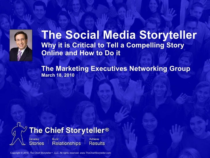 The Social Media Storyteller Why it is Critical to Tell a Compelling Story Online and How to Do it The Marketing Executive...