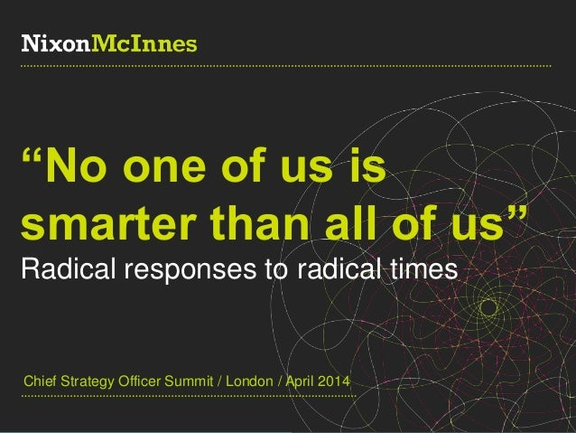 "Chief Strategy Officer Summit / ""No one of us is smarter than all of us"" - Radical responses to radical times."