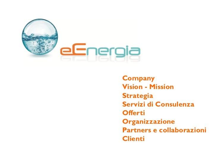 CompanyVision - MissionStrategiaServizi di ConsulenzaOffertiOrganizzazionePartners e collaborazioniClienti
