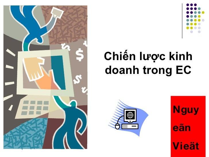 Chiến lược kinh doanh trong EC Nguyeãn  Vieät  Khôi