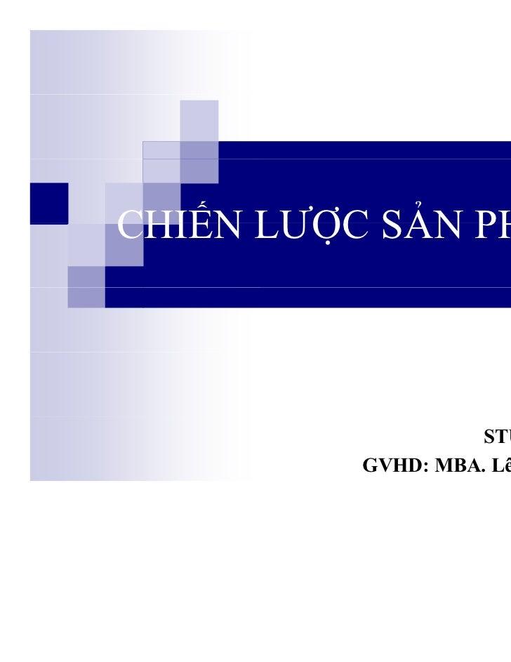 CHIẾN LƯỢC SẢN PHẨM                   STU – Nhóm 4         GVHD: MBA. Lê Phát Minh