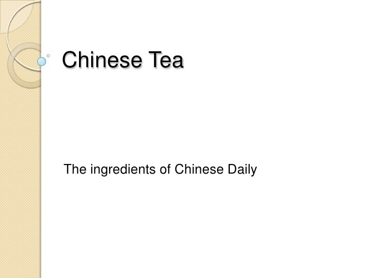 Chinese Tea <br />The ingredients of Chinese Daily Life<br />