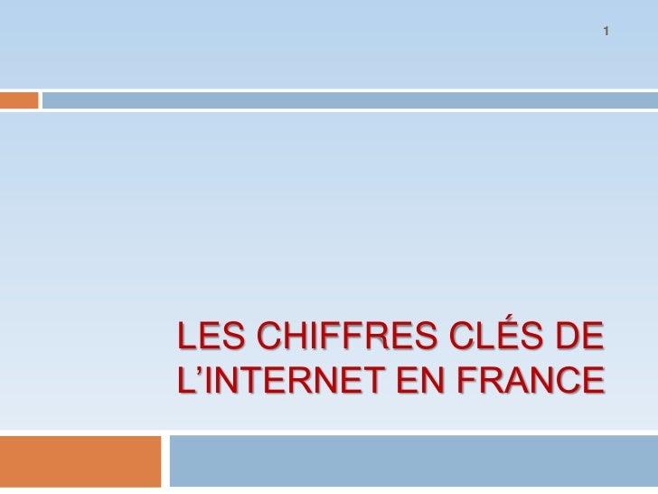 1LES CHIFFRES CLÉS DEL'INTERNET EN FRANCE