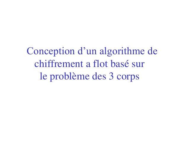 Conception d'un algorithme de chiffrement a flot basé sur le problème des 3 corps
