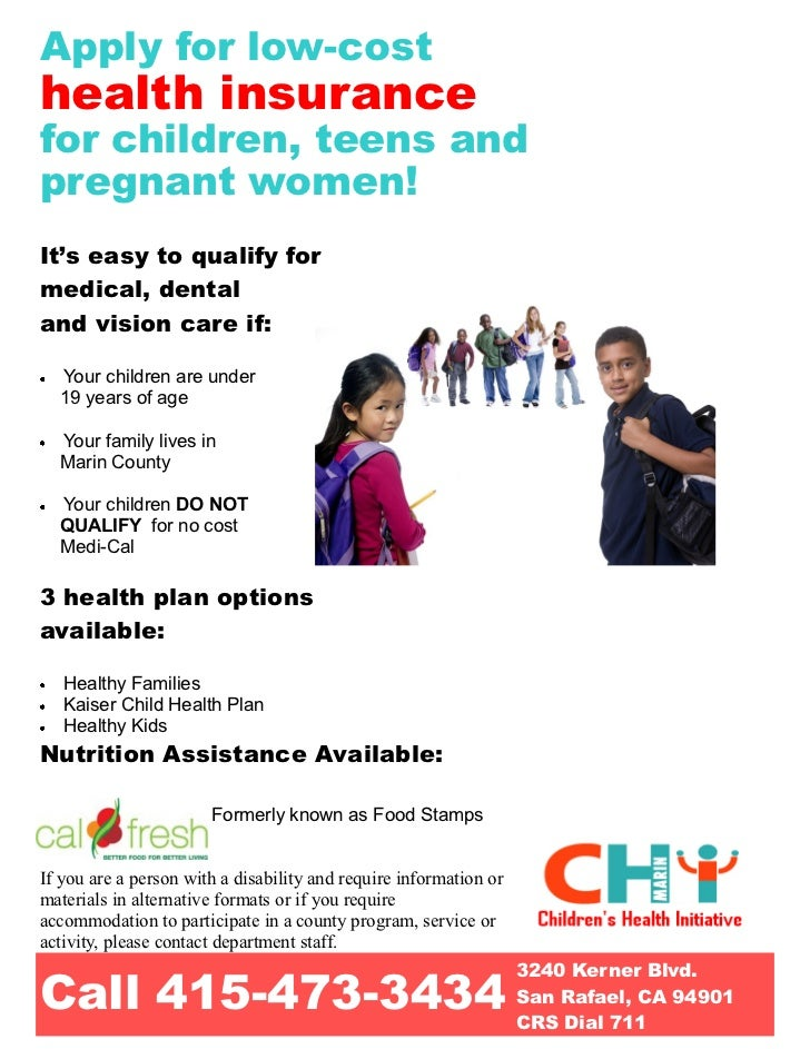 Apply for low-costhealth insurancefor children, teens andpregnant women!It's easy to qualify formedical, dentaland vision ...