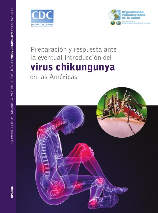 Preparación y respuesta ante la eventual introducción del virus chikungunya en las Américas 525 Twenty-third Street, N.W.,...