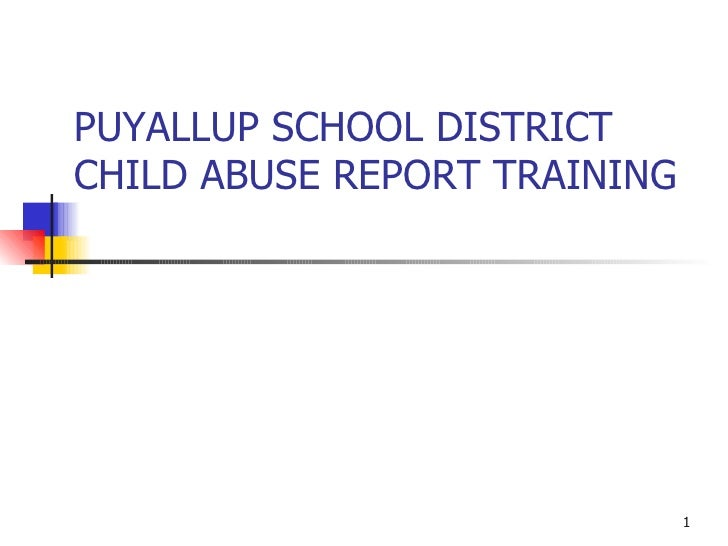 PUYALLUP SCHOOL DISTRICT CHILD ABUSE REPORT TRAINING