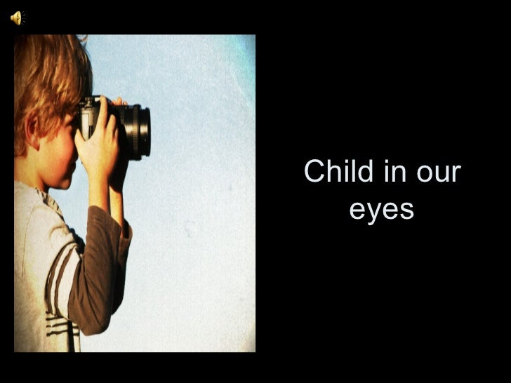 Child in our eyes