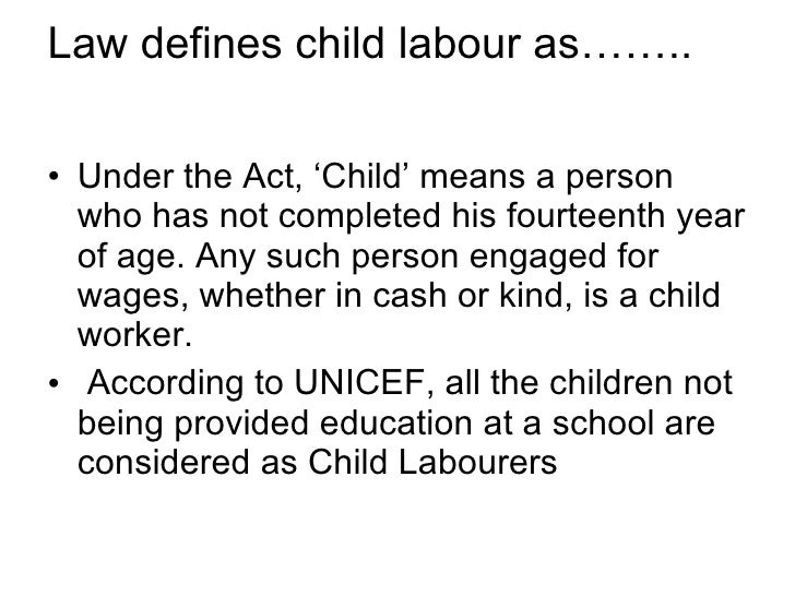 Child Labour Acts And Laws Law Defines Child Labour As…