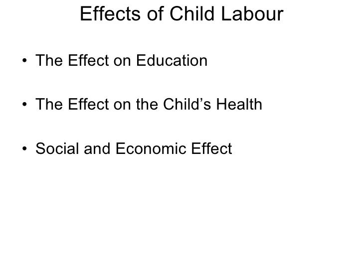 Effects of Child Labour Effects of Child Labour