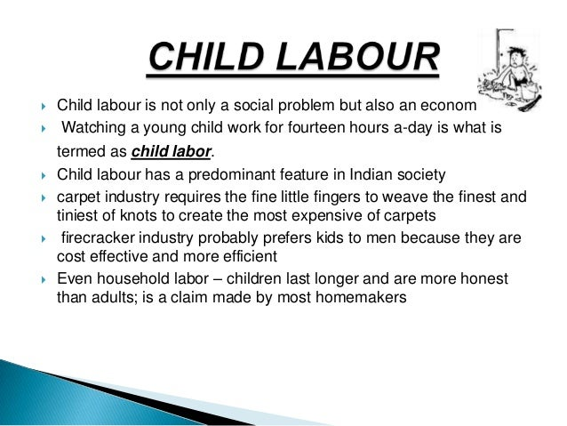 big problems of child labor young people essay What are the 10 biggest global challenges  to those currently unemployed and to the young people who are projected to join  people are generally living .