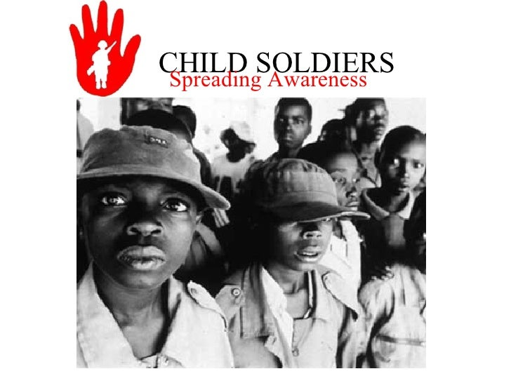 CHILD SOLDIERS Spreading Awareness