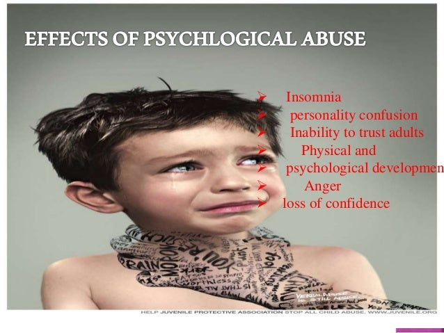the results of abuse on the development of childs psychology We discuss implications for child mental health policy educational outreach to providers, youth, and families and the development or adaptation of evidence- based interventions that target the effects of this widespread, harmful, yet often overlooked form of maltreatment keywords: psychological maltreatment, emotional.