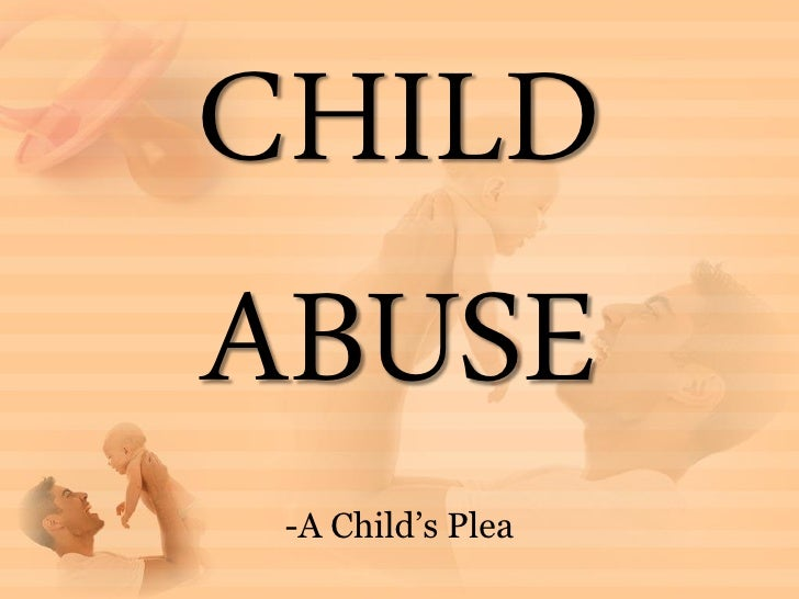 CHILDABUSE -A Child's Plea
