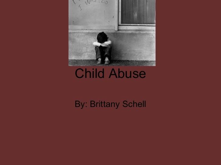 Child AbuseBy: Brittany Schell