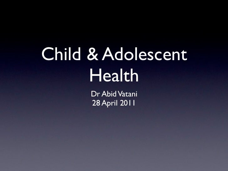 Child & adoloscent health