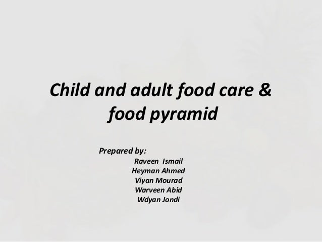 Child & adult food care and food pyramid