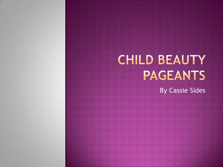 Child beauty pageants power point