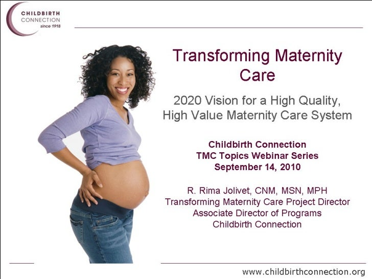 2020 Vision for a High-Quality, High Value Maternity Care System