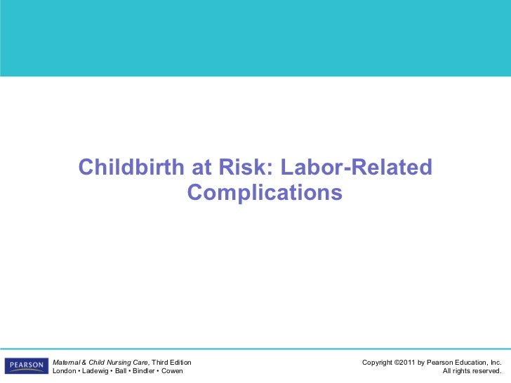 Child birth at risk   labor related complication -9
