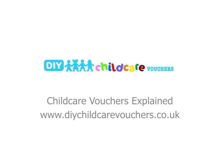 Childcare Vouchers Explainedwww.diychildcarevouchers.co.uk