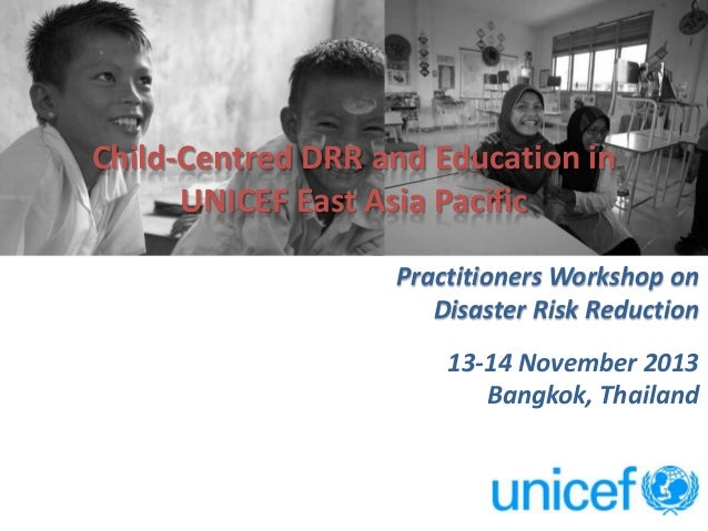 Session 3: Child centred drr and education by unicef