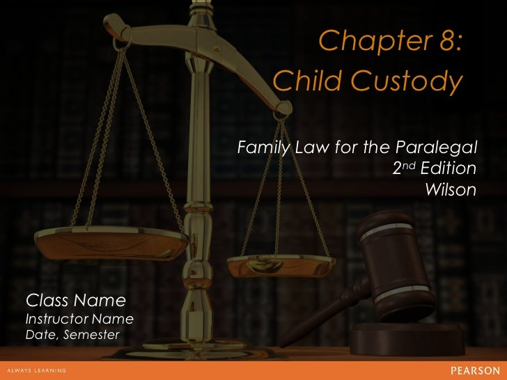 Chapter 8:                      Child Custody                                 12                  Family Law for the Paral...