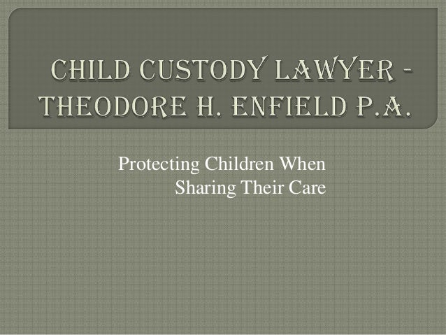 Protecting Children When Sharing Their Care