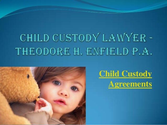 Child Custody Agreements