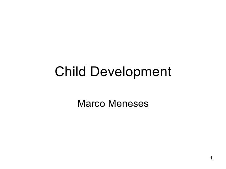 Child Development Marco Meneses