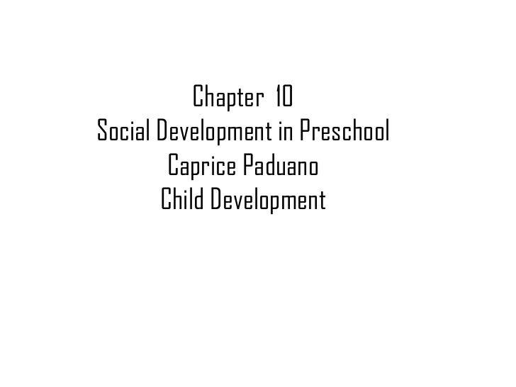 Chapter  10 Social Development in Preschool Caprice Paduano Child Development