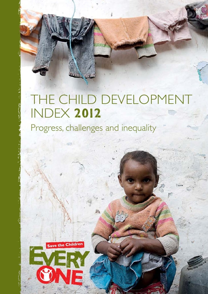 The Child Developmentindex 2012Progress, challenges and inequality