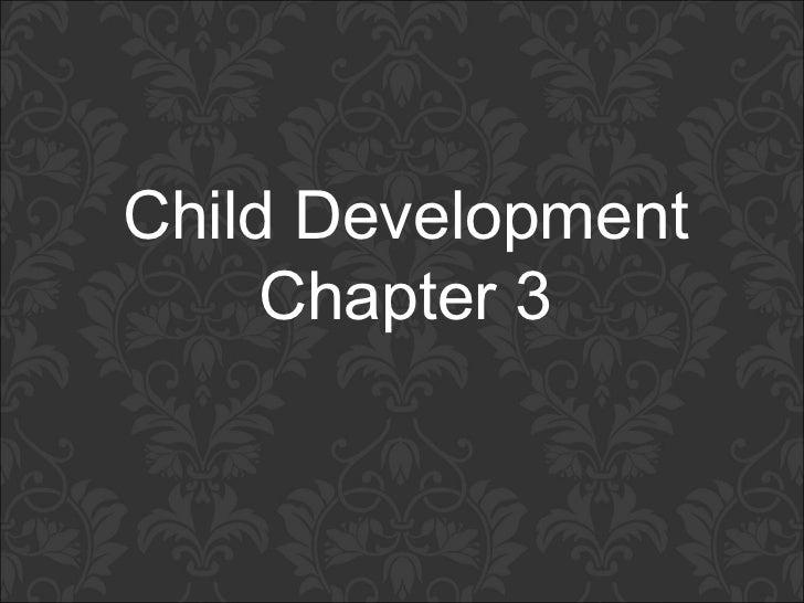 Child develpment, chapter 3,  Caprice Paduano