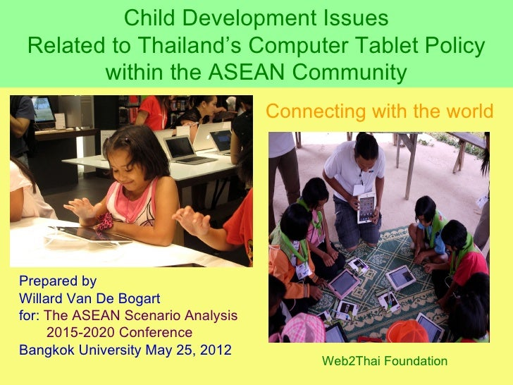 Child Development Issues Related to Thailand's Computer Tablet Policy        within the ASEAN Community                   ...