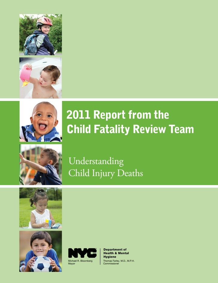 2011 Report from theChild Fatality Review TeamUnderstandingChild Injury Deaths                       Department of        ...