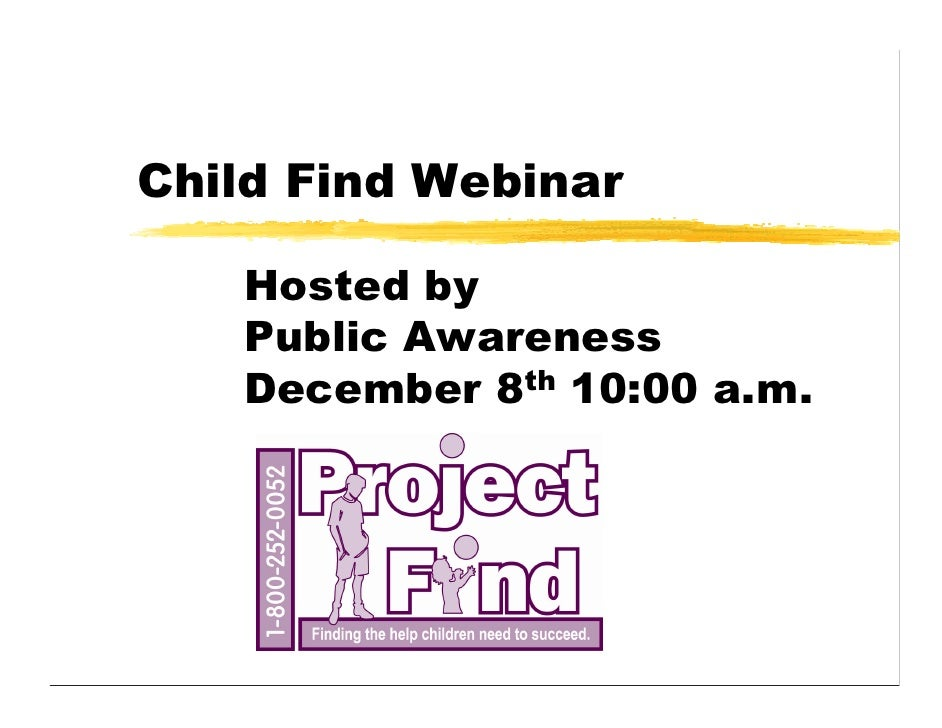 Child Find Webinar     Hosted by    Public Awareness    December 8th 10:00 a.m.