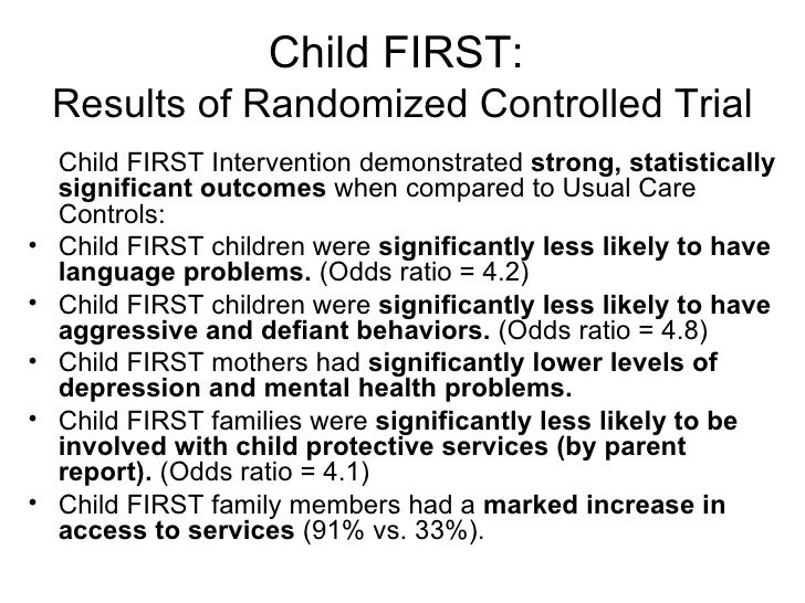 Child FIRST:  Results of Randomized Controlled Trial <ul><li>Child FIRST Intervention demonstrated  strong,   statisticall...