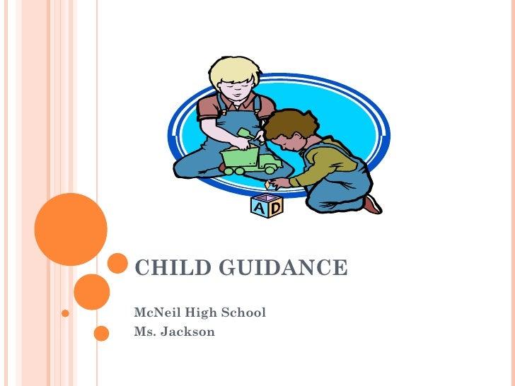 CHILD GUIDANCE McNeil High School Ms. Jackson