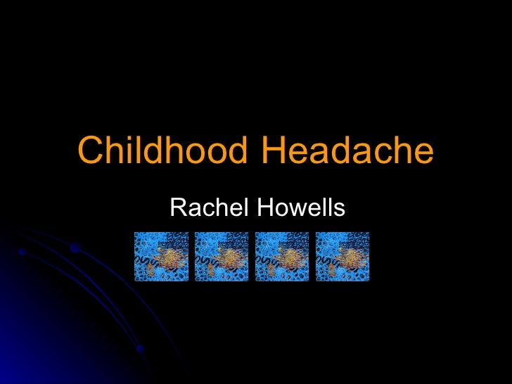 Childhood Headache Rachel Howells