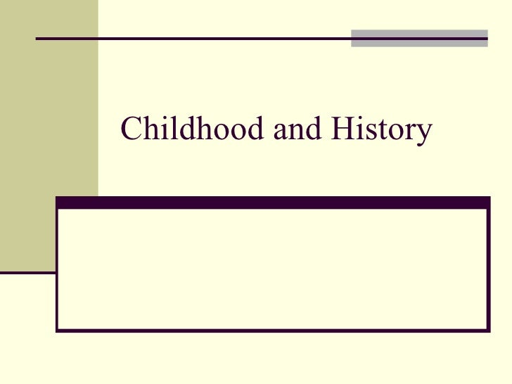 Childhood And History Ppt