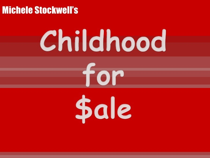 Michele Stockwell's<br />Childhoodfor$ale<br />