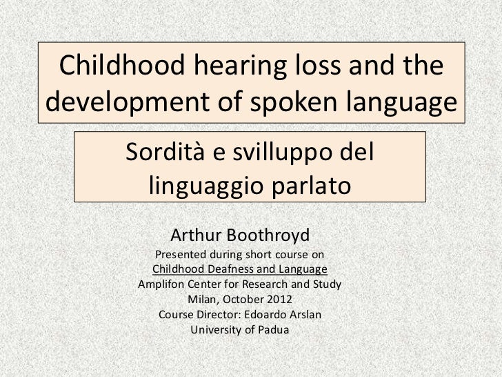 Childhood hearing loss and the development of spoken language