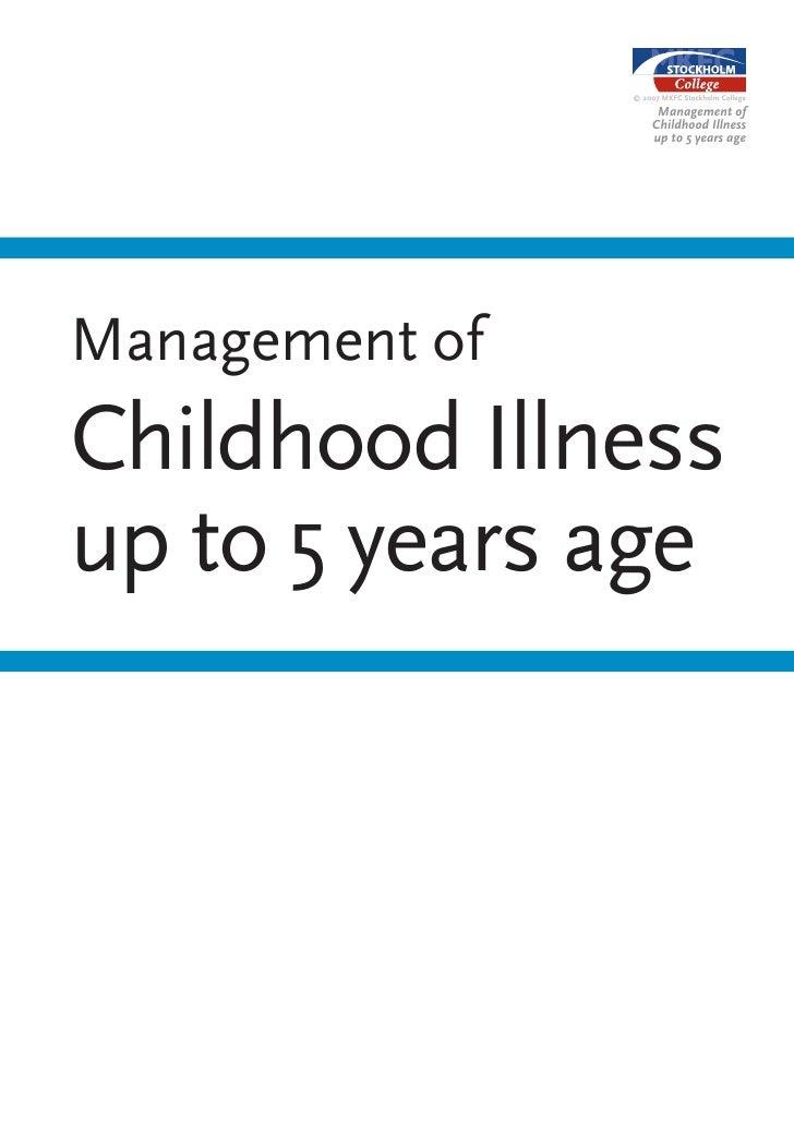 © 2007 MKFC Stockholm College                       Management of                     Childhood Illness                   ...