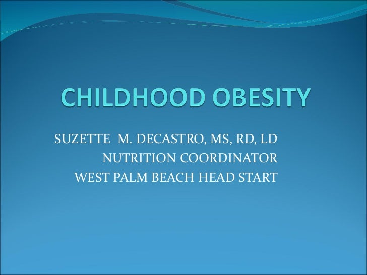 SUZETTE  M. DECASTRO, MS, RD, LD NUTRITION COORDINATOR WEST PALM BEACH HEAD START