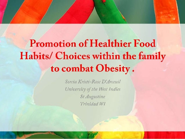 Promotion of Healthier Food Habits/ Choices within the family to combat Obesity