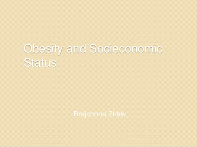 obesity socioeconomic status The substantial increase in the prevalence of child obesity over recent decades and its association with a number of negative health and economic outcomes suggests its strong potential as an influence on the lifecourse development of health and productivity.