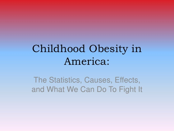 "childhood obesity in america thesis statement Thesis- english (teen obesity- theyan)  ""childhood obesity"" wikipedia,  overweight and obesity in america uploaded by."