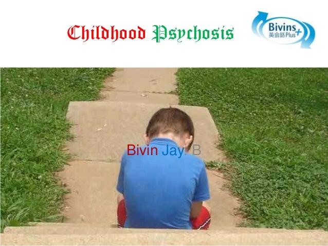 Childhood Psychosis  Bivin Jay. B