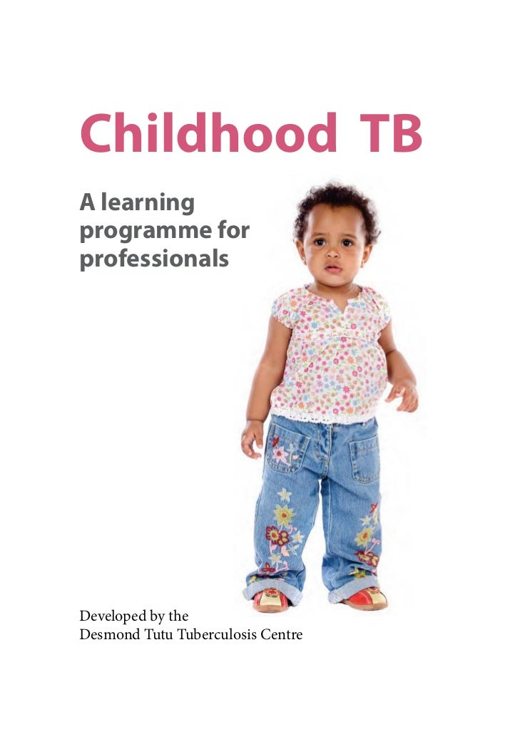 Childhood TBA learningprogramme forprofessionalsDeveloped by theDesmond Tutu Tuberculosis Centre