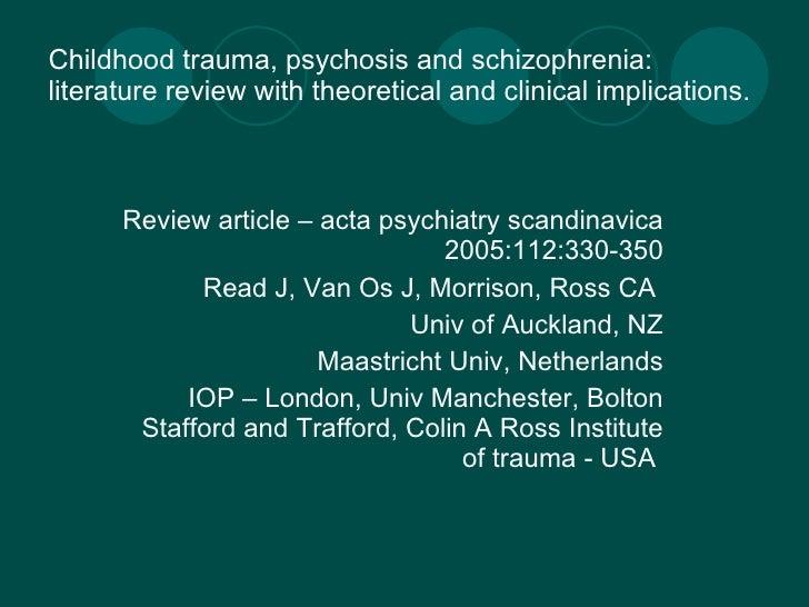 Childhood trauma, psychosis and schizophrenia